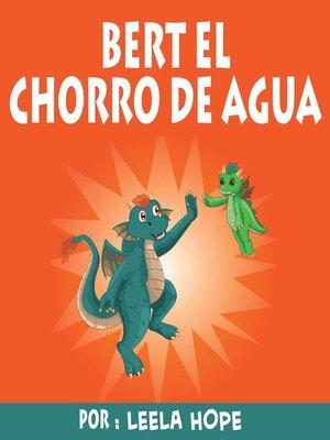 cover image of Bert el chorro de agua