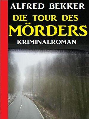 cover image of Die Tour des Mörders