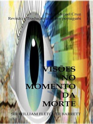 cover image of Visões no Momento da Morte