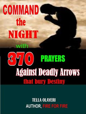 cover image of Command the Night with 370 Prayers Against Deadly Arrows that Bury Destiny
