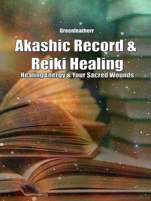 cover image of Akashic Record & Reiki Healing