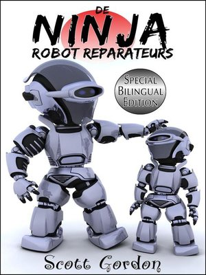 cover image of Special Bilingual Edition: De Ninja Robot Reparateurs, #1