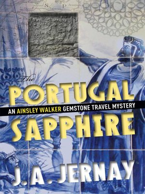 cover image of The Portugal Sapphire (An Ainsley Walker Gemstone Travel Mystery)