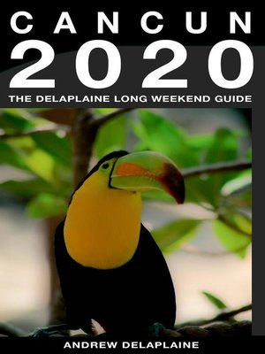 cover image of Cancun--The Delaplaine 2020 Long Weekend Guide
