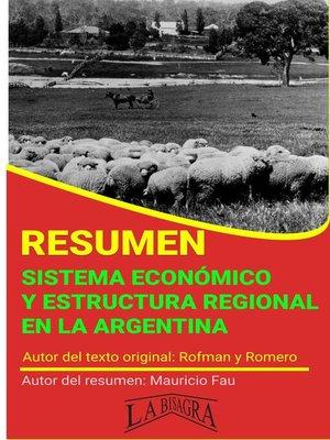 cover image of Resumen de Sistema Económico y Estructura Regional en la Argentina de Rofman y Romero
