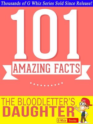 cover image of The Bloodletter's Daughter- 101 Amazing Facts You Didn't Know