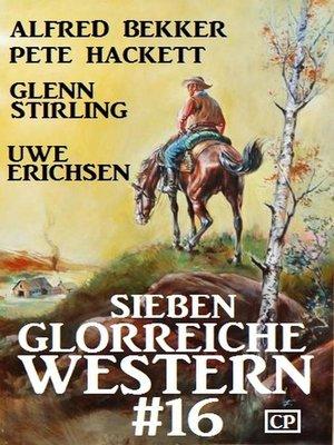 cover image of Sieben glorreiche Western #16