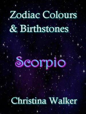 cover image of Zodiac Colours & Birthstones--Scorpio