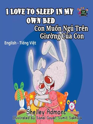 cover image of I Love to Sleep in My Own Bed Con Muốn Ngủ Trên Giường Của Con (English Vietnamese Kids Book)
