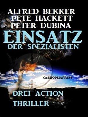 cover image of Drei Action Thriller--Einsatz der Spezialisten