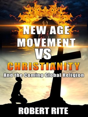 cover image of The New Age Movement vs. Christianity--and the Coming Global Religion