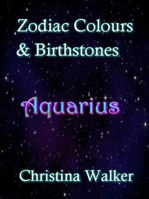 cover image of Zodiac Colours & Birthstones--Aquarius
