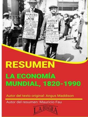 cover image of Resumen de La Economía Mundial, 1820-1990