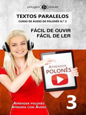 cover image of Aprender polonês | Textos Paralelos | Fácil de ouvir--Fácil de ler | CURSO DE ÁUDIO DE POLONÊS N.º 3