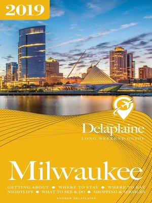 cover image of Milwaukee--The Delaplaine 2019 Long Weekend Guide