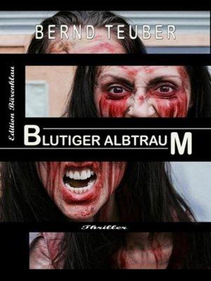 cover image of Blutiger Albtraum