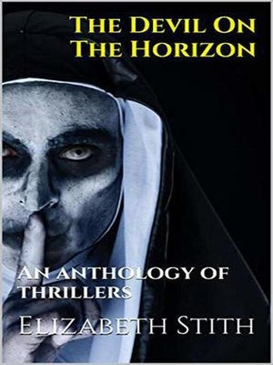 cover image of The Devil On the Horizon an Anthology of Thrillers