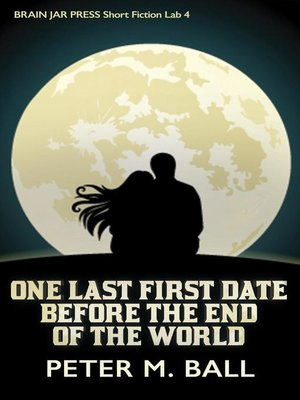 cover image of One Last First Date Before the End OfThe World
