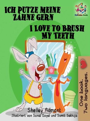 cover image of Ich putze meine Zähne gern-I Love to Brush My Teeth