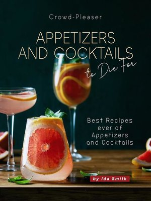 cover image of Crowd-Pleaser Appetizers and Cocktails to Die For