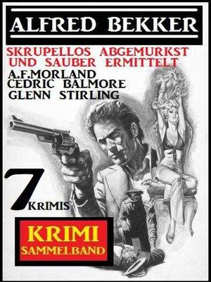 cover image of Skrupellos abgemurkst und sauber ermittelt