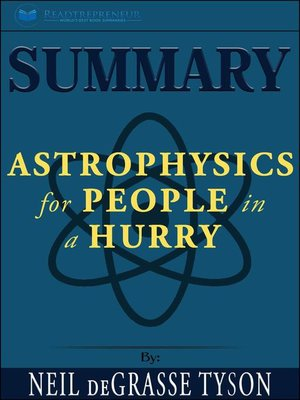 cover image of Summary of Astrophysics for People in a Hurry by Neil deGrasse Tyson