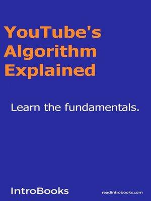 cover image of YouTube's Algorithm Explained