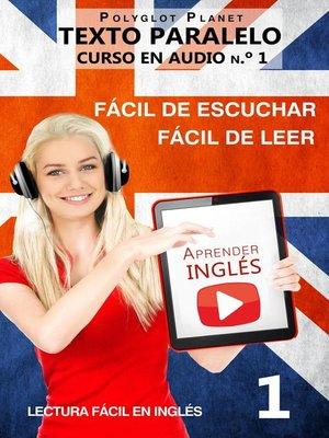 cover image of Aprender inglés | Fácil de leer | Fácil de escuchar | Texto paralelo CURSO EN AUDIO n.º 1