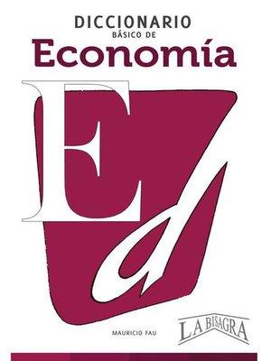 cover image of Diccionario Básico de Economía