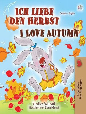 cover image of Ich liebe den Herbst I Love Autumn