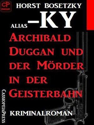 cover image of Archibald Duggan und der Mörder in der Geisterbahn