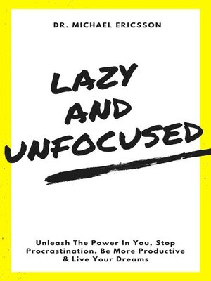 cover image of Lazy and Unfocused