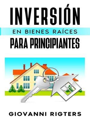 cover image of Inversión En Bienes Raíces Para Principiantes
