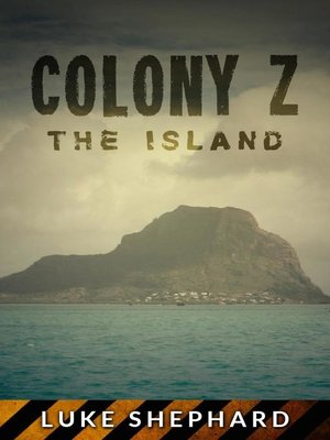 cover image of The Island (Volume 1): Colony Z, #1