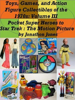 cover image of Volume III Pocket Super Heroes to Star Trek: The Motion Picture: Toys, Games, and Action Figure Collectibles of the 1970s, #3