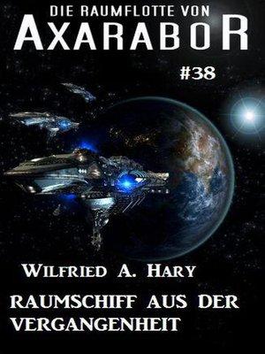 cover image of Die Raumflotte von Axarabor #38