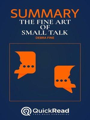"cover image of Summary of ""The Fine Art of Small Talk"" by Debra Fine"