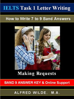 cover image of IELTS Task 1 Letter Writing.  How to Write 7 to 9 Band Answers. Making Requests. Band 9 Answer Key & Online Support.