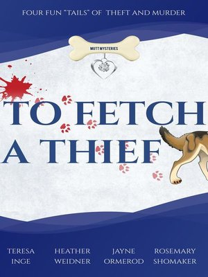 """cover image of To Fetch a Thief, Four Fun """"Tails"""" of Theft and Murder"""
