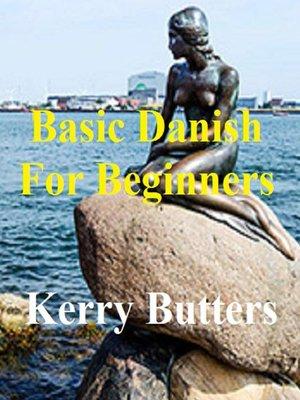 cover image of Basic Danish For Beginners.