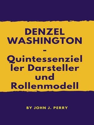 cover image of DENZEL WASHINGTON — Quintessenzieller Darsteller und Rollenmodell