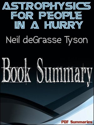 cover image of Astrophysics For People In a Hurry by Neil deGrasse Tyson (Book Summary)