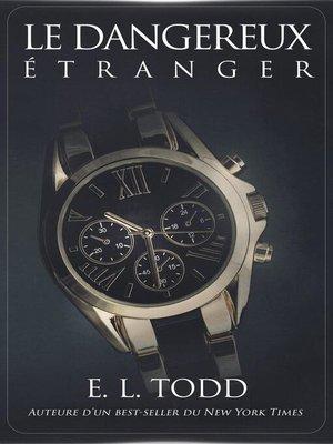 cover image of Le Dangereux Étranger