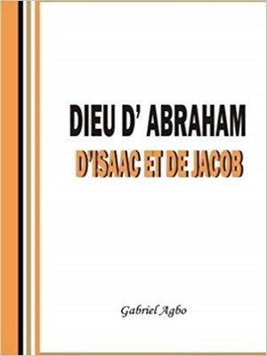 cover image of Dieu d'Abraham, d'Isaac et de Jacob