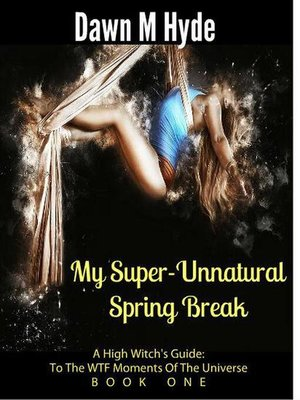 cover image of My Super-Unnatural Spring Break