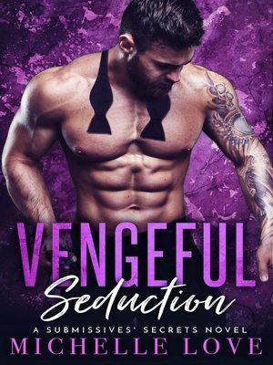 cover image of Vengeful Seduction