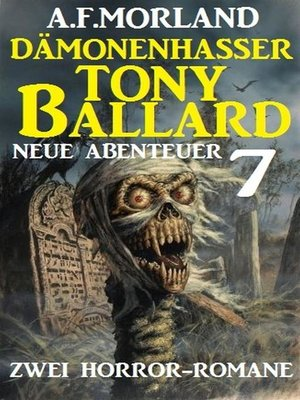 cover image of Dämonenhasser Tony Ballard--Neue Abenteuer 7--Zwei Horror-Romane