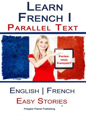cover image of Learn French I--Parallel Text--Easy Stories (English--French)