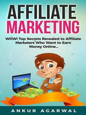 cover image of Affiliate Marketing--WOW! Top Secrets Revealed to Affiliate Marketers Who Want to Earn Money Online...
