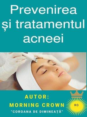 cover image of Prevenirea și tratamentul acneei
